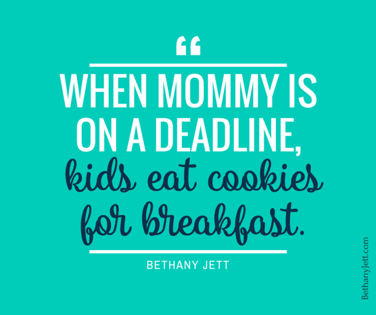 When Mommy is on a deadline
