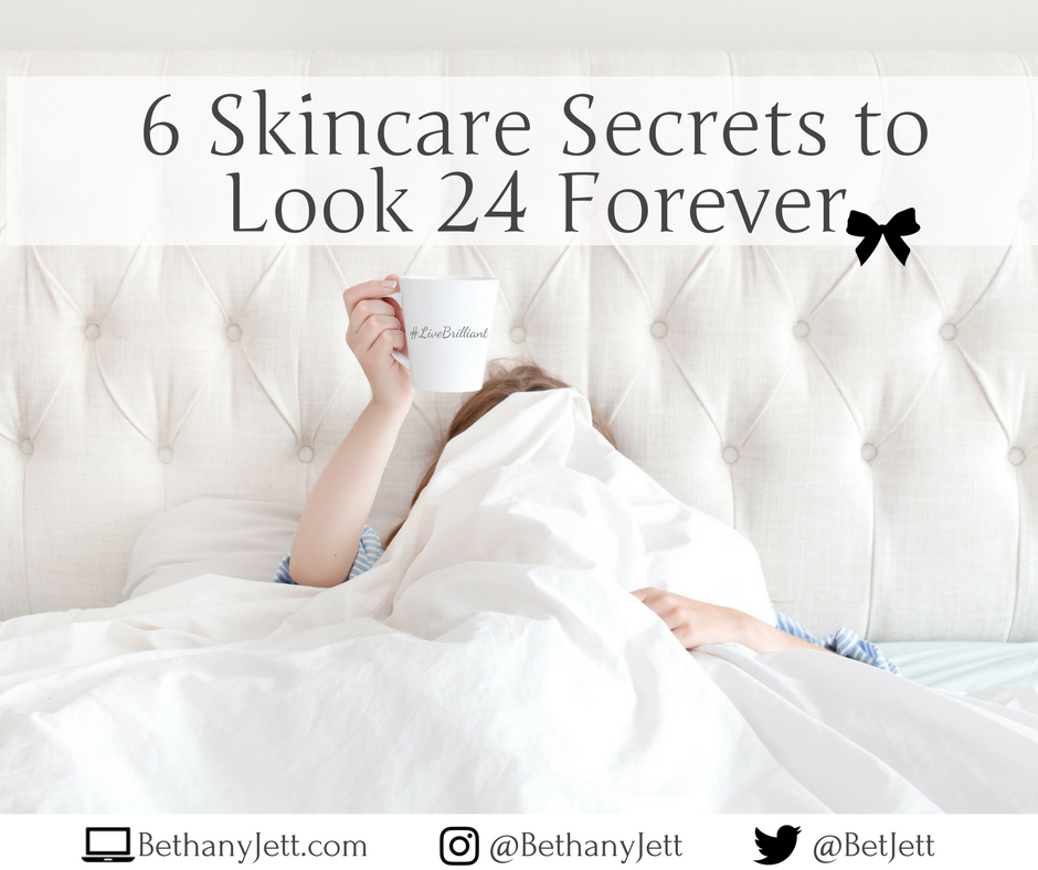 6 Skincare Secrets to Look 24 Forever
