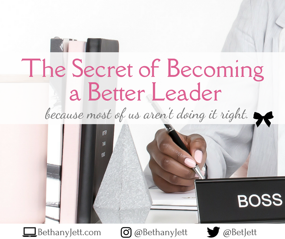 The Secret of Becoming a Better Leader