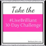 Bethany Jett, #LiveBrilliant challenge