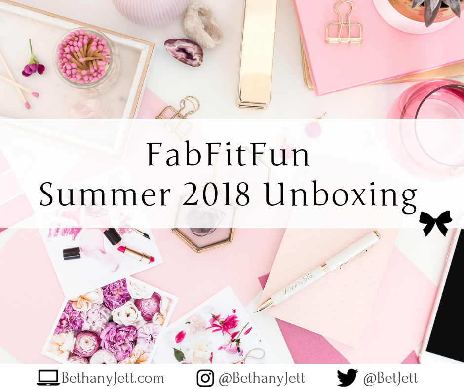 FabFitFun Summer 2018 Blog Post - BethanyJett.com