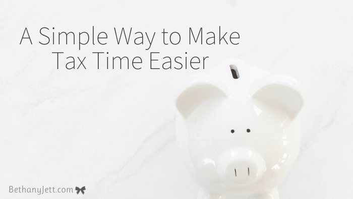 A Simple Way to Make Tax Time Easier