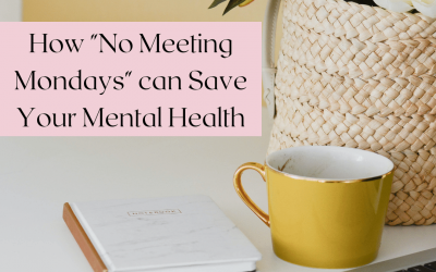 """Why """"No Meeting Mondays"""" can Save your Mental Health"""