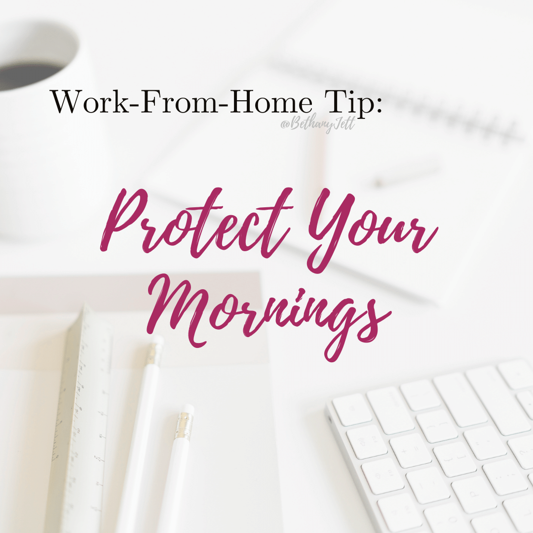 Work from Home tip: Protect Your Mornings